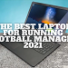 The Best Laptop For Football Manager 2021